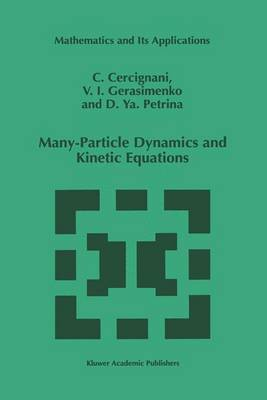 Many-Particle Dynamics and Kinetic Equations by Carlo Cercignani