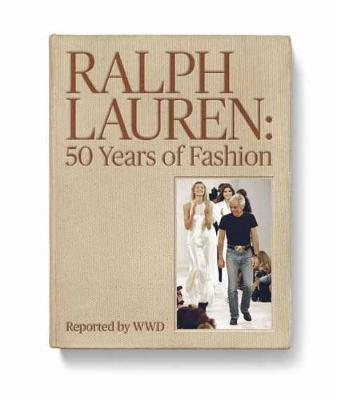 Ralph Lauren: 50 Years of Fashion by Ralph Lauren