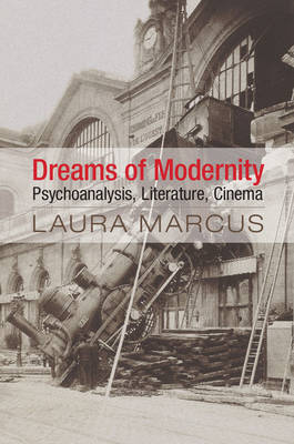 Dreams of Modernity by Laura Marcus
