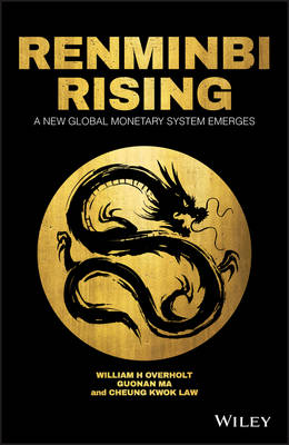 Renminbi Rising by William H. Overholt
