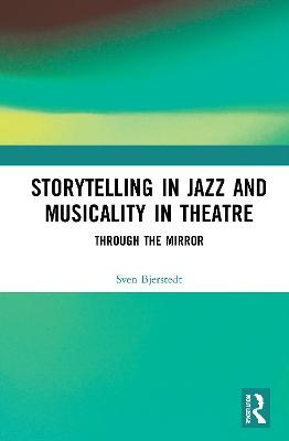 Storytelling in Jazz and Musicality in Theatre: Through the Mirror book
