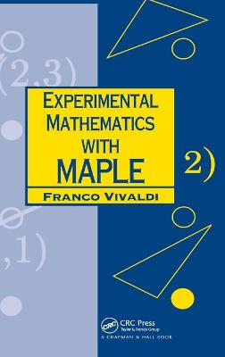 Experimental Mathematics with Maple by Franco Vivaldi