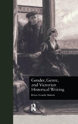 Gender, Genre, and Victorian Historical Writing book