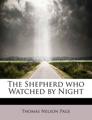 The Shepherd Who Watched by Night by Thomas Nelson Page