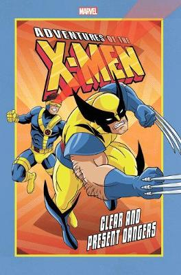 Adventures Of The X-men: Clear And Present Dangers by Ralph Macchio