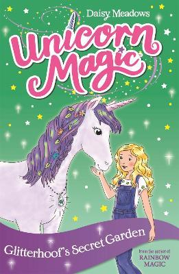 Unicorn Magic: Glitterhoof's Secret Garden: Series 1 Book 3 by Daisy Meadows