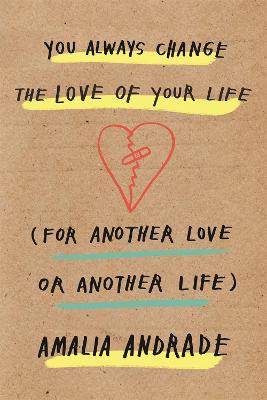 You Always Change the Love of Your Life: [For Another Love or Another Life] book