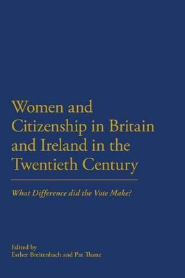 Women and Citizenship in Britain and Ireland in the 20th Century by Pat Thane