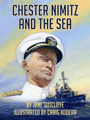 Chester Nimitz and the Sea by Jane Sutcliffe