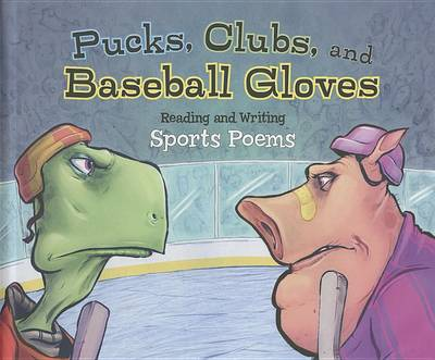 Pucks, Clubs, and Baseball Gloves by Jill Kalz