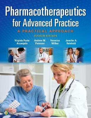 Pharmacotherapeutics for Advanced Practice by Virginia Poole Arcangelo