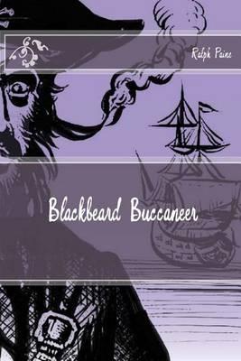 Blackbeard Buccaneer by Ralph D Paine