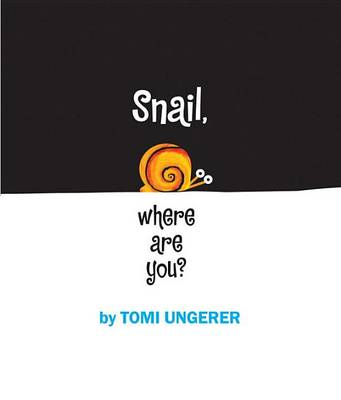 Snail, Where are You? by Tomi Ungerer