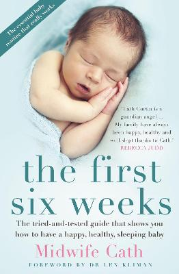 The First Six Weeks by Midwife Cath