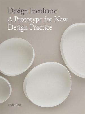 Design Incubator: A Prototype for New Design book