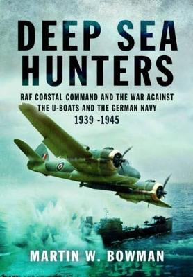 Deep Sea Hunters by Martin Bowman