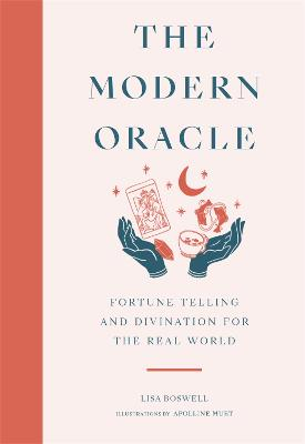 The Modern Oracle: Fortune Telling and Divination for the Real World book