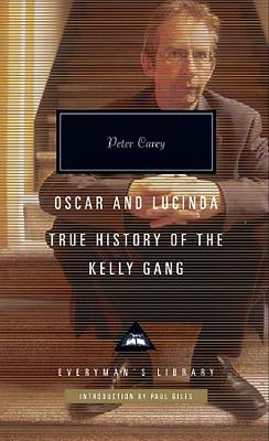 Oscar and Lucinda: True History of the Kelly Gang by Peter Carey