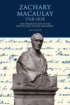 Zachary Macaulay 1768-1838 by Iain Whyte