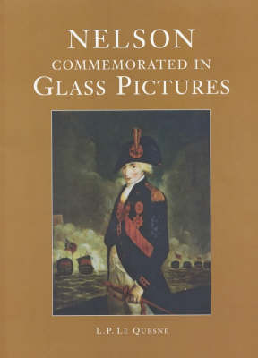 Nelson Commemorated in Glass Pictures by Laurence Le Quesne