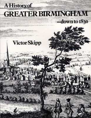 History of Greater Birmingham by Victor Skipp