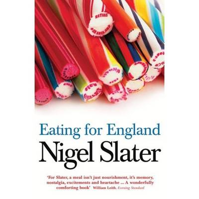 Eating for England: The Delights and Eccentricities of the British at Table (large Print) by Nigel Slater