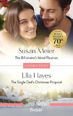 The Billionaire's Island Reunion/The Single Dad's Christmas Pro by Susan Meier