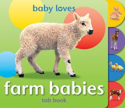 Baby Loves Tab Books: Farm Babies book