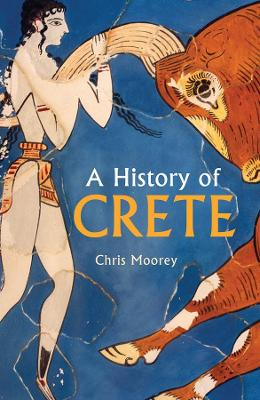 A History of Crete by Chris Moorey