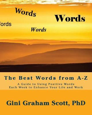 The Best Words from A-Z by Gini Graham Scott