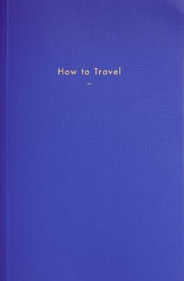 How to Travel by The School of Life