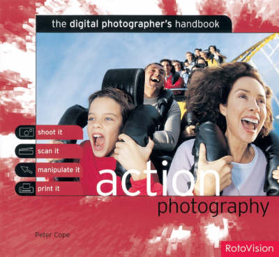 The Digital Photographer's Handbook: Action Photography by Sean Hargrave