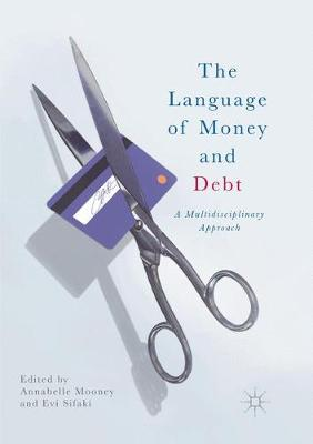 The The Language of Money and Debt: A Multidisciplinary Approach by Annabelle Mooney