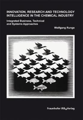 Innovation, Research and Technology Intelligence in the Chemical Industry. by Wolfgang Runge