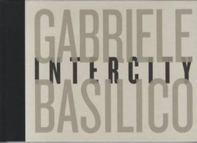 Gabriele Basilico: Intercity by Gabriele Basilico