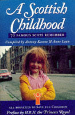 A Scottish Childhood: v. 1 by Antony Kamm