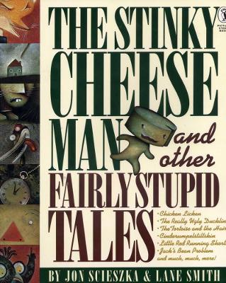 Stinky Cheese Man and Other Fairly Stupid Tales by Jon Scieszka