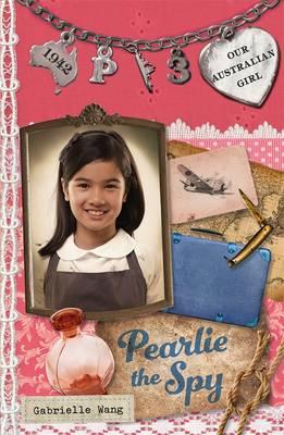 Our Australian Girl: Pearlie The Spy (Book 3) book
