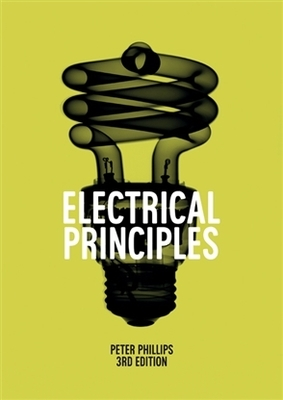 Electrical Principles by P. Phillips
