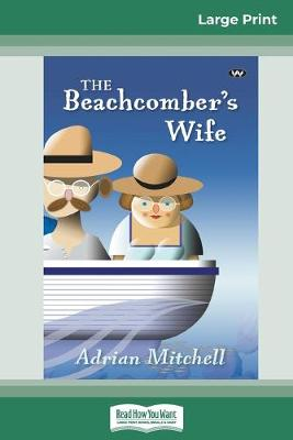 The Beachcomber's Wife (16pt Large Print Edition) by Adrian Mitchell