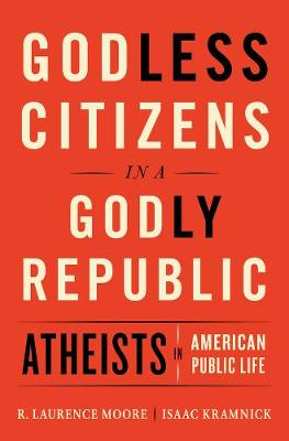 Godless Citizens in a Godly Republic by Isaac Kramnick