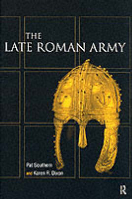 Late Roman Army by Karen R. Dixon