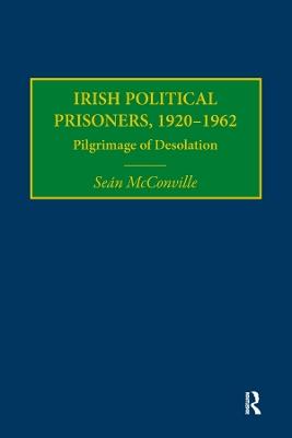 Irish Political Prisoners 1920-1962 by Sean McConville