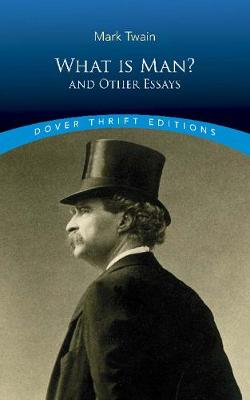 What is Man?: and Other Essays by Mark Twain