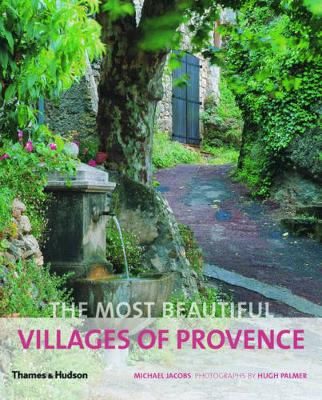 The Most Beautiful Villages of Provence by Michael Jacobs