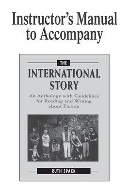 Instructor's Manual to Accompany The International Story by Ruth Spack