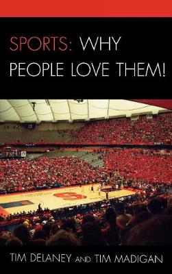 Sports: Why People Love Them! by Tim Delaney