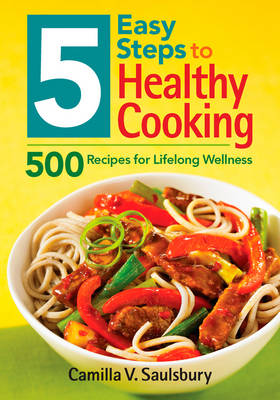 5 Easy Steps to Healthy Cooking by Camilla V. Saulsbury