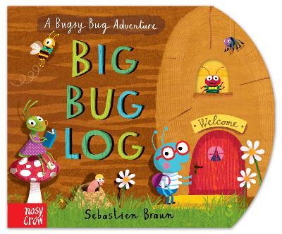 The Big Bug Log by Sebastien Braun