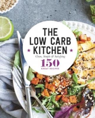 The Low Carb Kitchen: The Low Carb Kitchen by Maxwell L. Howell